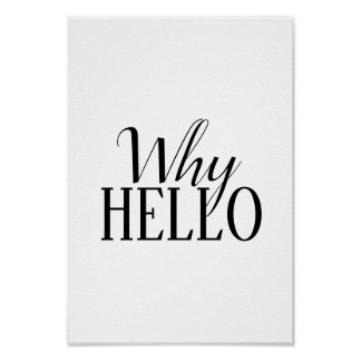 """why hello"" poster"