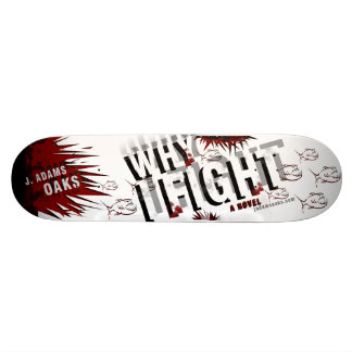 WHY I FIGHT Shreded Deck Skate Board