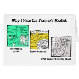 Why I Hate the Farmer's Market Greeting Card