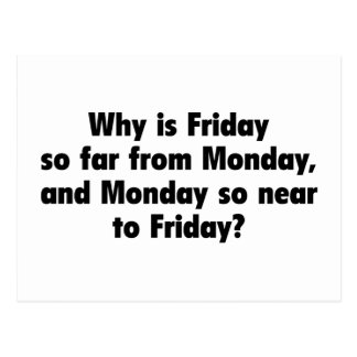 Why Is Friday So Far From Monday, And Monday So Ne Postcard