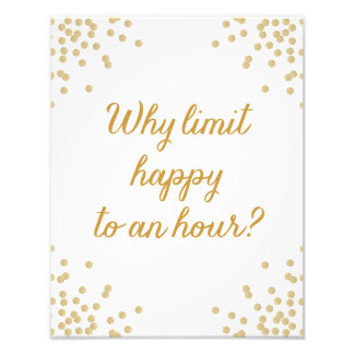 Why Limit Happy To An Hour? Print