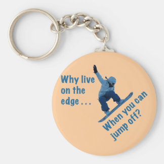 Why Live On the Edge Keychain