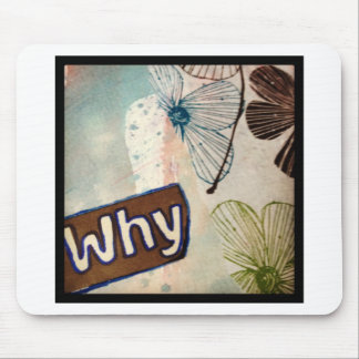 Why - mixed media art mouse pad
