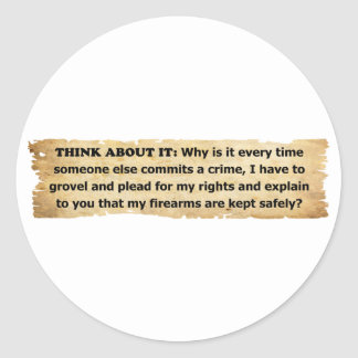 Why Must I Plead For My 2nd Amendment Rights? Classic Round Sticker