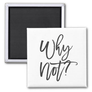 Why Not? Inspirational Typography Magnet
