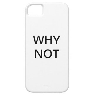 WHY NOT iPhone 5 COVERS