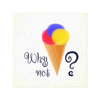"""""""Why not?"""" sign with ice-cream cone"""