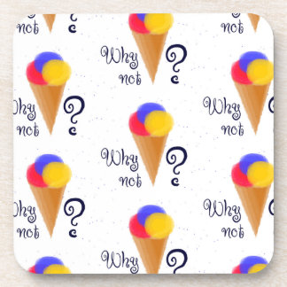 """Why not?"" sign with ice-cream cone Coaster"
