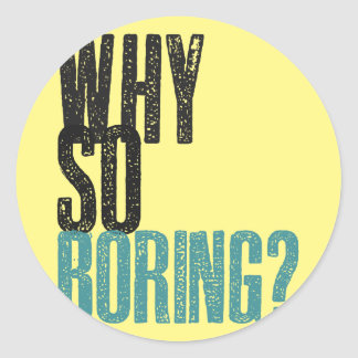 Why so boring? stickers