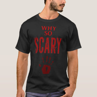 Why So Scary Bloody Hand Men's T-Shirt Design