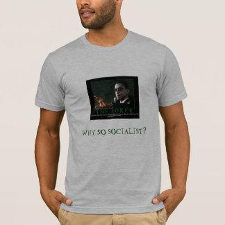 WHY SO SOCIALIST? T-Shirt