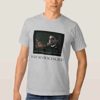 WHY SO SOCIALIST? T-SHIRTS