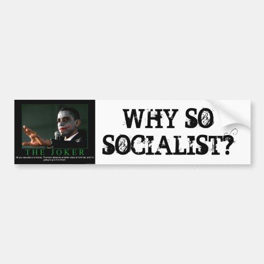 WHY SOSOCIALIST? BUMPER STICKER
