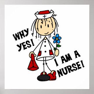 Why Yes I am a Nurse Print