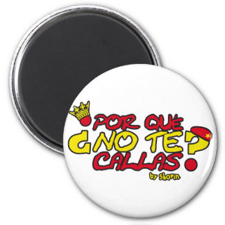 WHY YOU DON'T SHUT UP YOURSELF? 6 CM ROUND MAGNET