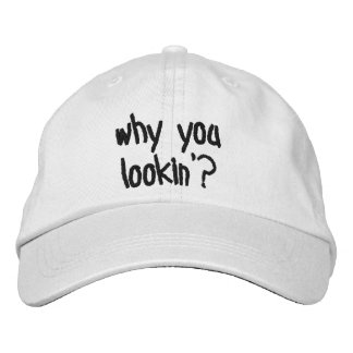 Why you lookin' hat embroidered baseball caps