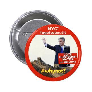 whynot Jon Huntsman for Mayor 6 Cm Round Badge