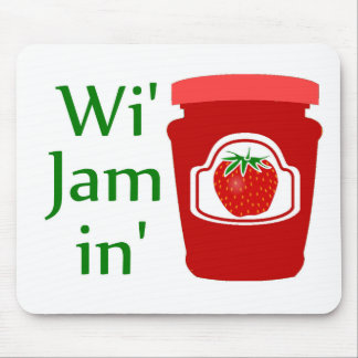 Wi' Jam in (we're Jammin) Mouse Pad