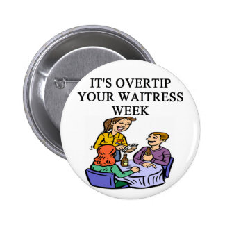 wiatress tipping joke 6 cm round badge