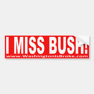 WIB: I MISS BUSH! Bumper Sticker