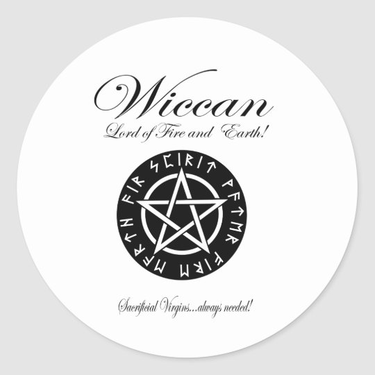 Wiccan Lord of Fire and Earth! Classic Round Sticker