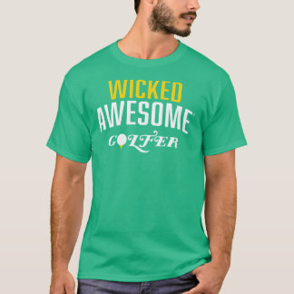 Wicked Awesome Golfer T-Shirt
