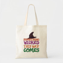Wicked Halloween Saying Tote Bag