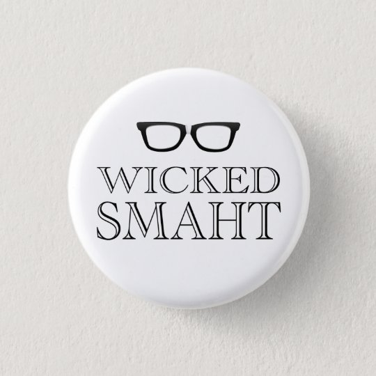 Wicked Smaht(Smart) Boston Speak Humour 3 Cm Round Badge