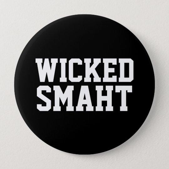 Wicked Smart Smaht | Funny Boston Accent 10 Cm Round Badge