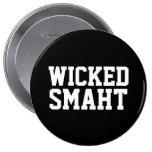 Wicked Smart Smaht Funny Boston Accent 10 Cm Round Badge