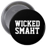 Wicked Smart Smaht Funny Boston Accent 10 Cm Round Badge