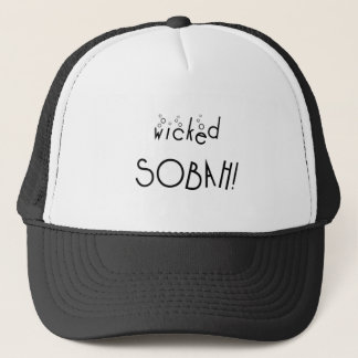Wicked sobah! Sober and wicked Trucker Hat