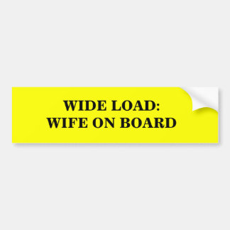 """WIDE LOAD""  BUMPER STICKER"