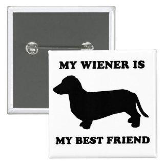 """WIENER DOG TEES - """"My wiener is my best friend"""" 15 Cm Square Badge"""