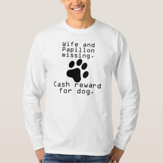 Wife And Papillon Missing T-Shirt