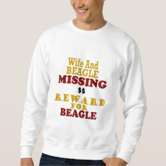 Wife & Beagle Missing Reward For Beagle Sweatshirt