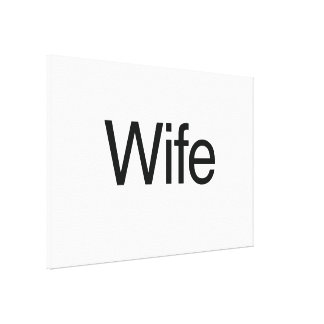 Wife Gallery Wrap Canvas