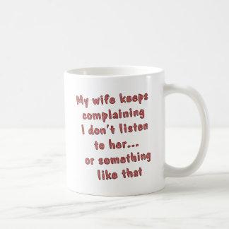 Wife Complaining Basic White Mug