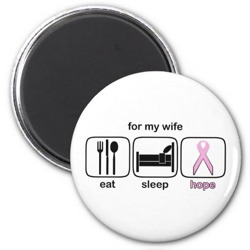 Wife Eat Sleep Hope - Breast Cancer Magnet