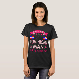 Wife Of Dominican Man Nothing Scares Me Valentine T-Shirt