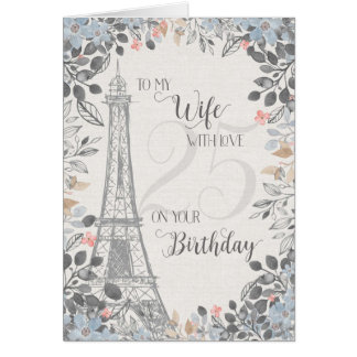 Wife Romantic 25th Birthday Eiffel Tower Card