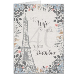 Wife Romantic 40th Birthday Eiffel Tower Card