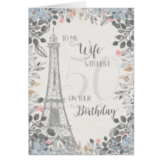 Wife Romantic 50th Birthday Eiffel Tower Card