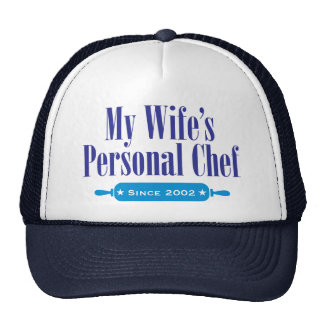 Wifes Personal Chef, Since 2002 Cap