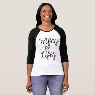 Wifey for Lifey T-Shirt