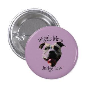 """Wiggle More, Judge Less"" button"