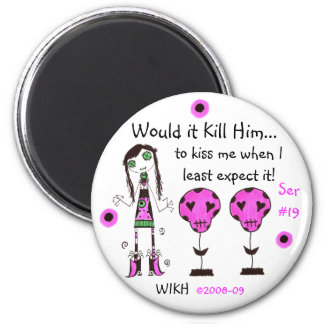 WIKH Ser#19 WHERE'S THE AFFECTION! 6 Cm Round Magnet