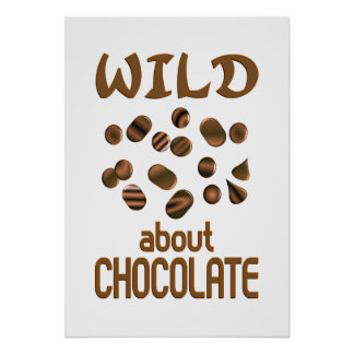 Wild About Chocolate Posters