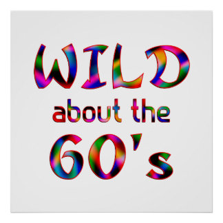 Wild About the 60s Poster