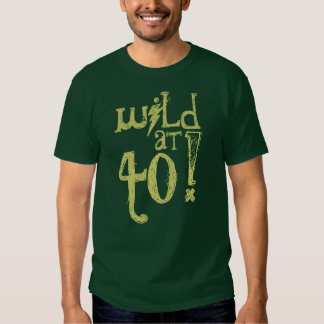 Wild at 40! - 40th Birthday Gift Tshirts